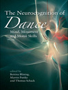 The Neurocognition of Dance (eBook): Mind, Movement and Motor Skills